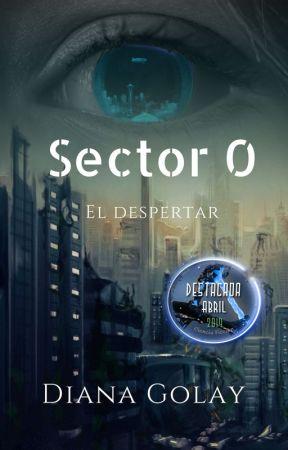 Sector 0: El despertar by DianaGolay