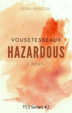 Hazardous (T13 Series #2) by vousetesbeaux
