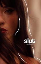 «slut»  by ricosuaveyatusabe