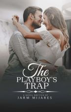 The Playboy's Trap (COMPLETED) by Ms_pretty_cute01