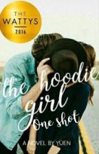 The Hoodie Girl : one shot  by ricecakes1998
