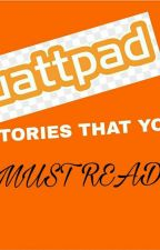 WATTPAD STORIES THAT YOU MUST READ by Junansama