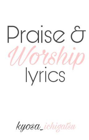 PRAISE AND WORSHIP - Hillsong Worship 3 - Wattpad