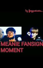MEANIE FANSIGN MOMENT by youthui17