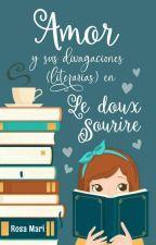 """Amor y sus divagaciones (literarias) en """"Le doux sourire"""" by SoyRosaMari"""