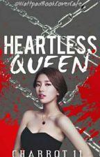 HEARTLESS QUEEN by Charrot_11