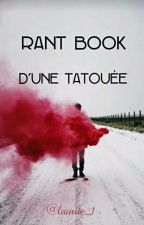 Rant Book d'une Tatouée by LauriieD
