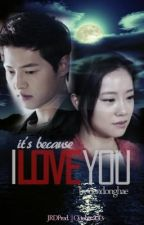 It's Because I Love You (DISCONTINUED) by riendonghae