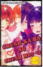 Crush Ka Ba Ng Crush Mo? (On-Hold) by FreyaMagna