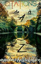 Citations de A à Z  by mademoisellecitation