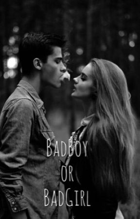 BadBoy or BadGirl by alexiaaane