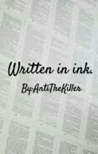 Written in ink. (Septiplier) {Completed} by AntiTheKiller