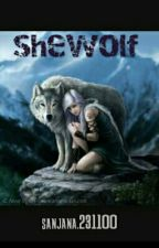 Shewolf (on hold) by Sanjana231100