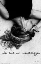 Je suis un mensonge |Terminé (Provisoirement)| by PanDy7
