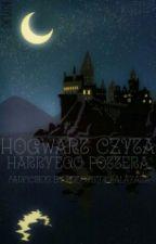 Hogwart czyta Harry'ego Pottera - Dwie Wersje KONIEC NA ZAWSZE by Potomkini_Salazara