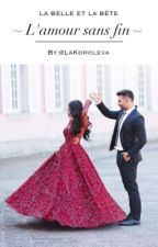 La Belle Et La Bête ~L'amour sans fin~ by LaKoroleva