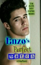 The Elite Men Empire Series: Enzo's Perfect Match by iAMsaphirah