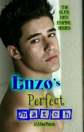 The Elite Men Empire Series: Enzo's Perfect Match by iAMsaphirah