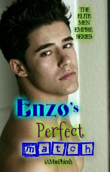 The Elite Men Empire Series: Enzo's Perfect Match