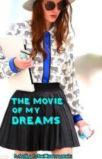 The Movie Of My Dreams by Mollysport_