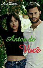 Antes de você  by AnaLuizaVonRandow