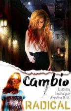 Cambio radical by Ariana_dumbledore1