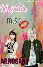 Lipstick Miss Arrogant =(MALAY FF)= [Complete] by Golden_Aurelia97