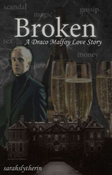 Broken: a Draco Malfoy Love Story
