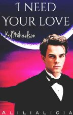 I need your love  -  Kol Mikaelson [ TERMINE] by AliliAlicia