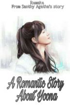 A Romantic Story About Yoona [COMPLETED] by yayvkim