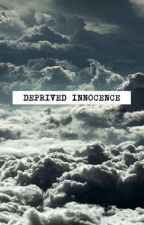 Deprived Innocence by aforadele