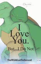 TMNT(2012) 'I Love You. But... I Do Not.' by TheFREAKonThescreen1