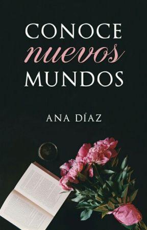 Conoce nuevos mundos by Ana_D_G