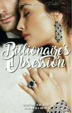 Billionaire's Obsession by tasyaputriii_