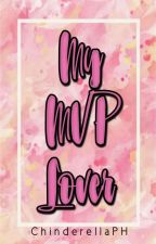My MVP Lover (Short story) by ChinderellaPH