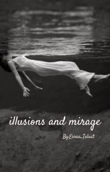illusions and mirage (ON HOLD)