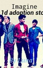Imagine (A 1D Adoption Story)*HIATUS* by LunaGibbons