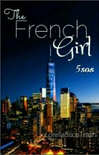 The French Girl | 5sos by Lorella5sosTrash