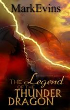 The Legend of Thunder Dragon (Bk: 1) by ThatLoneGuy