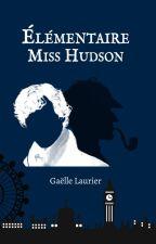 Élémentaire Miss Hudson by GaelleLaurier