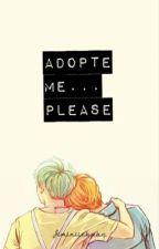 Adopt ME ... Please !!!  by Jiminiiebabo