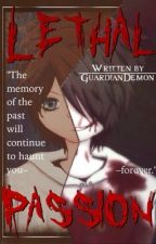 Lethal Passion (Jeff The Killer) by GuardianDemon