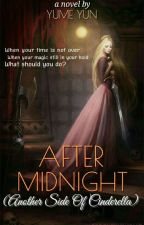 AFTER MIDNIGHT (Another Side Of Cinderella) by Yuniar3