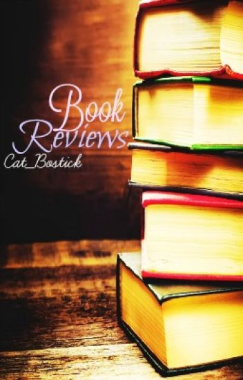 Book Reviews [CLOSED FOR CATCH UP] - - Leo - - Wattpad