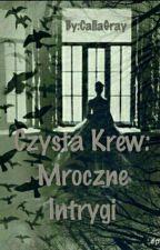 Czysta Krew: Mroczne Intrygi// Lory Riddle by CallaGray