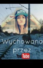 Wychowana przez Youtube #1 by AvotkaSK