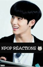 Kpop Réactions ? by Eli_Chan_05
