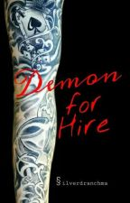 Demon for Hire (story unpublished) by silverdranchma
