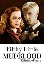 Filthy Little MUDBLOOD [SK] by EthridgePierre