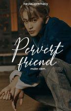 pervert friend ; muke smut  by -sippymuke